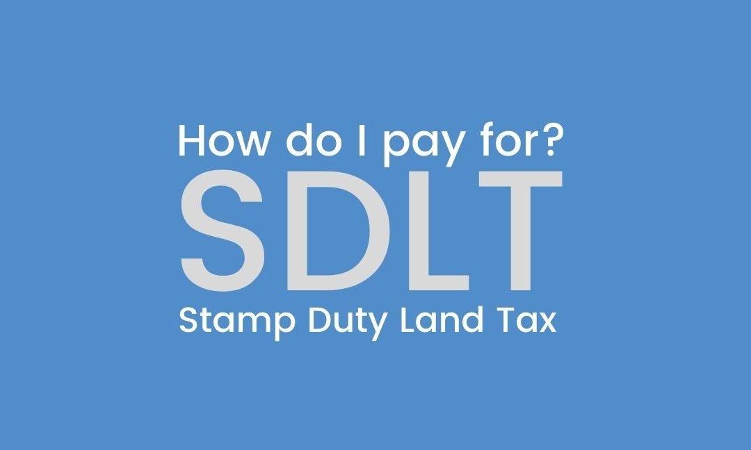 How do I pay for SDLT Stamp Duty Land Tax?