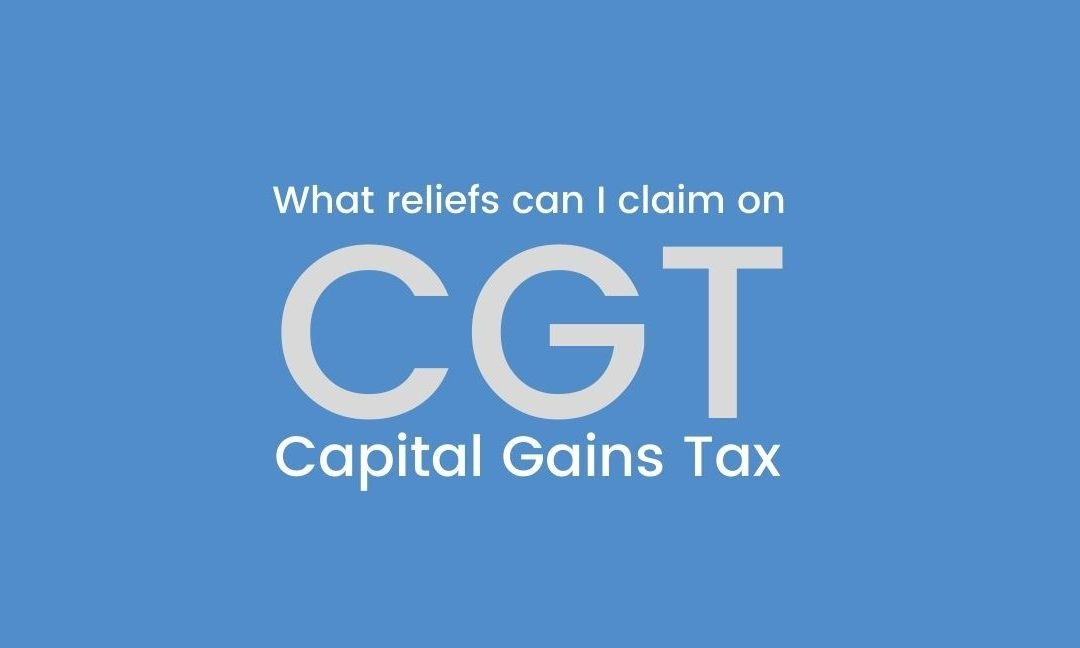 What reliefs can I claim on Capital Gains Tax (CGT)?
