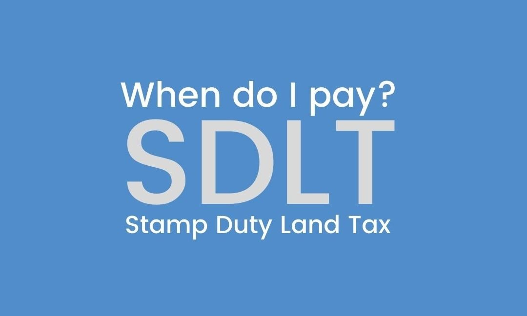 When do I pay Stamp Duty Land Tax SDLT?